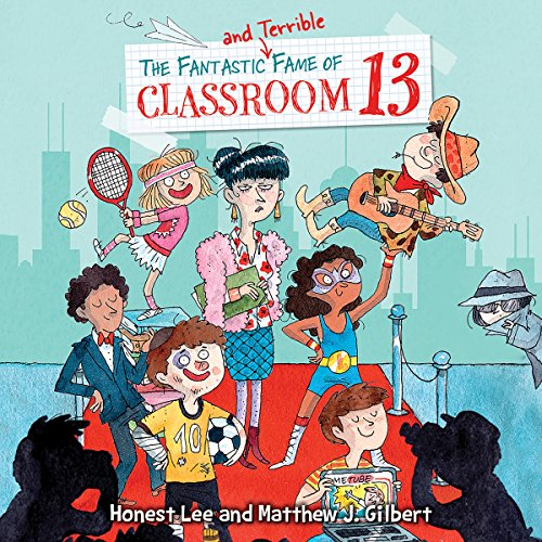 The Fantastic and Terrible Fame of Classroom 13                   By:                                                                                                                                 Honest Lee,                                                                                        Matthew J. Gilbert                               Narrated by:                                                                                                                                 Caitlin Kelly                      Length: 2 hrs and 4 mins     Not rated yet     Overall 0.0