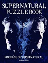 Supernatural Puzzle Book: An Awesome Puzzle Book For All Fans Of Supernatural To Relax And Relieve Stress With Many Intere...