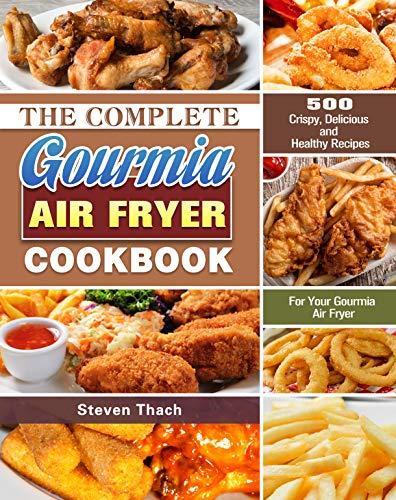 The Complete Gourmia Air Fryer C...
