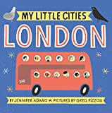 My Little Cities: London: (Travel Books for Toddlers, City Board Books)
