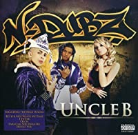 Uncle B by N-Dubz (2008-11-10)