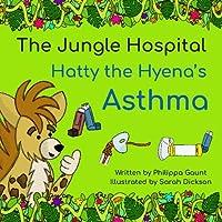 Hatty the Hyena's Asthma (The Jungle Hospital)