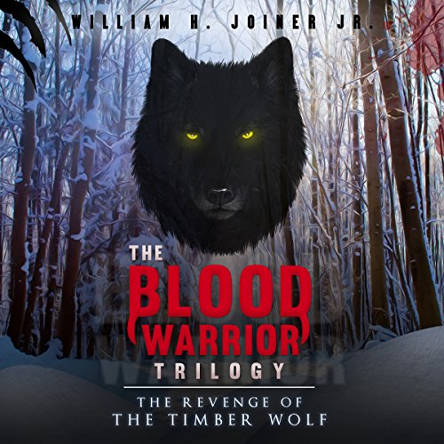 The Blood Warrior Trilogy: The Revenge of the Timber Wolf cover art