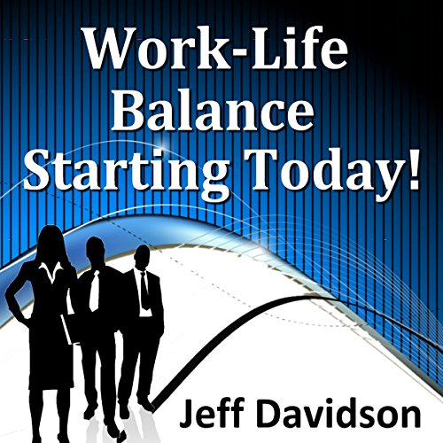 Work-Life Balance Starting Today audiobook cover art