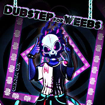 Dubstep for Weebs