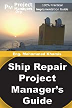 Ship Repair Project Manager's Guide: Marine Traffic and Shipyards Maintenance