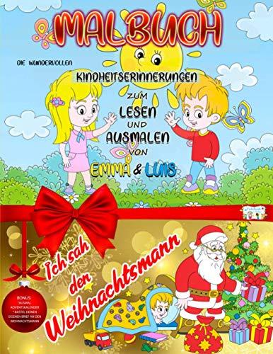 Malbuch: Die wundervollen Kindheitserinnerungen von Emma und Luis zum Lesen und Ausmalen. Malbuch für 2 / 3 / 4 / 5 / 6 Jahre - Kinderbuch zum ... Ideales Weihnachtsgeschenk für Kinder.