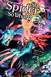 So I'm a Spider, So What?, Vol. 3 (light novel) (So I'm a Spider, So What? (light novel))