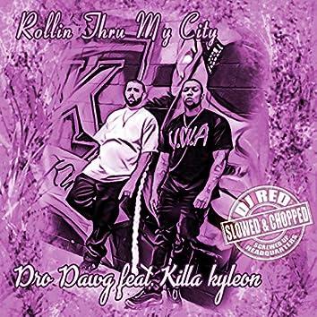 Rollin' Thru MY City (feat. Killa Kyleon)