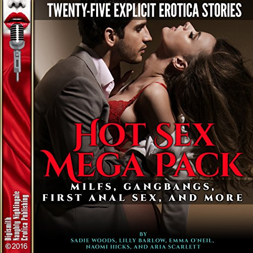 Hot Sex Mega Pack: MILFs, Gangbangs, First Anal Sex, and More     Twenty-Five Explicit Erotica Stories              By:                                                                                                                                 Sadie Woods,                                                                                        Lilly Barlow,                                                                                        Emma O'Neil,                   and others                          Narrated by:                                                                                                                                 Cassie Fields,                                                                                        Kat Emerson,                                                                                        Shoshana Franck,                   and others                 Length: 11 hrs and 26 mins     Not rated yet     Overall 0.0