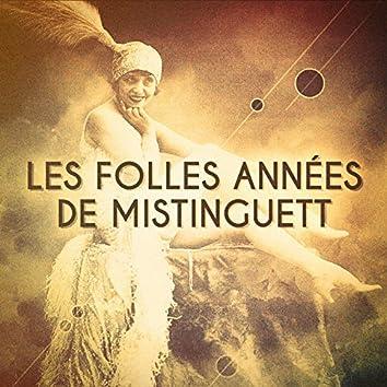 Les folles années de Mistinguett (La reine du music-hall)