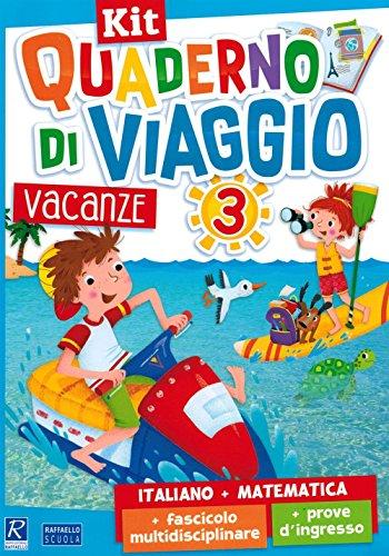 Quaderno di viaggio. Vacanze. Italiano, matematica. Per la Scuola elementare. Con fascicolo delle prove d'ingresso. Con fascicolo multidisciplinare (Vol. 3)