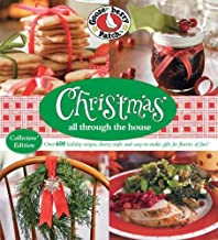 Gooseberry Patch Christmas All Through the House: Over 600 Holiday Recipes, Cheery Crafts, and Easy-to-Make Gifts for Flurries of Fun!