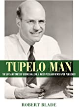 Tupelo Man (Willie Morris Books in Memoir and Biography) (English Edition)