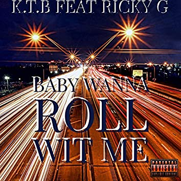 Baby Wanna Roll Wit Me (feat. Ricky G)