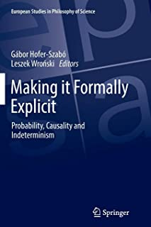 Making it Formally Explicit: Probability, Causality and Indeterminism