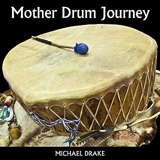 Mother Drum Journey