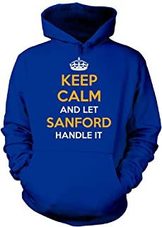 Keep Calm and Let Sanford Handle It Cool Gift - Hoodie