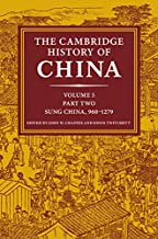 The Cambridge History of China: Volume 5, The Five Dynasties and Sung China, 960–1279 AD, Part 2