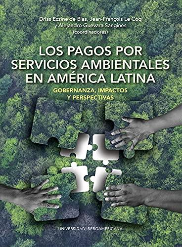 LOS PAGOS POR SERVICIOS AMBIENTALES EN AMÉRICA LATINA (Spanish Edition)