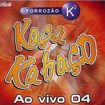 Kaça Kabaço, Vol. 04 (Ao Vivo)