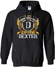 Men's Never Underestimate The Power of A Dexter Shirt - Tshirt Hoodie