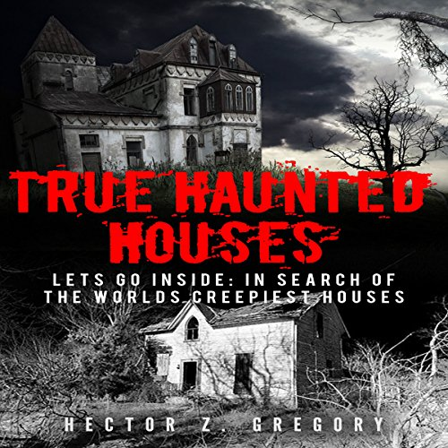True Haunted Houses - Let's Go Inside: In Search of the World's Creepiest Houses Titelbild