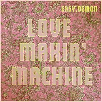 Love Makin' Machine
