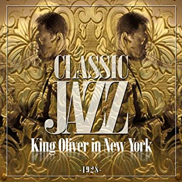 Classic Jazz Gold Collection (King Oliver in New York 1928)