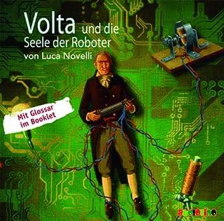 Volta und die Seele der Roboter                   Autor:                                                                                                                                 Luca Novelli                               Sprecher:                                                                                                                                 Stephan Schad,                                                                                        Peter Kaempfe                      Spieldauer: 54 Min.     17 Bewertungen     Gesamt 4,8