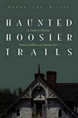 Haunted Hoosier Trails: A Guide to Indiana's Famous Folklore Spooky Sites Kindle Edition