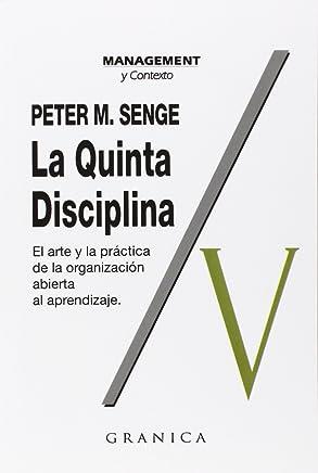 La Quinta Disciplina: Como Impulsar el Aprendizaje en la Organizacion Inteligente (Management (Granica))