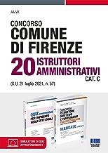 Concorso Comune di Firenze 20 istruttori amministrativi Cat. C (G.U. 21 luglio 2021, n. 57). Kit. Con espansione online. C...