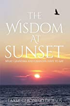The Wisdom at Sunset: What Grandma and Grandpa Have to Say