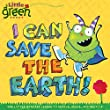 I Can Save the Earth!: Earth day book preschool