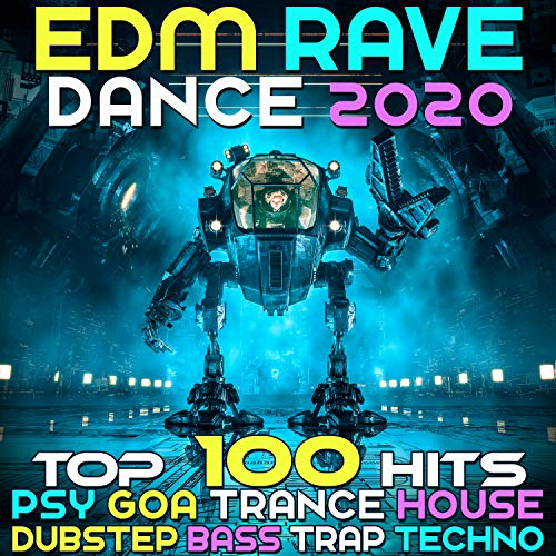 EDM Rave Dance 2020 Top 100 Hits Psy Goa Trance House Dubstep Bass Trap Techno