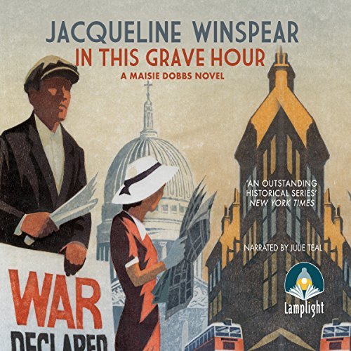 In This Grave Hour     Maisie Dobbs Mysteries, Book 13              By:                                                                                                                                 Jacqueline Winspear                               Narrated by:                                                                                                                                 Julie Teal                      Length: 9 hrs and 51 mins     7 ratings     Overall 4.4
