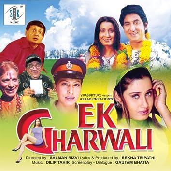 Ek Gharwali (Original Motion Picture Soundtarck)