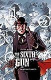 THE SIXTH GUN - Tome 1