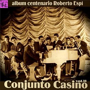 Centenario Roberto Espí: Conjunto Casino, Vol.11