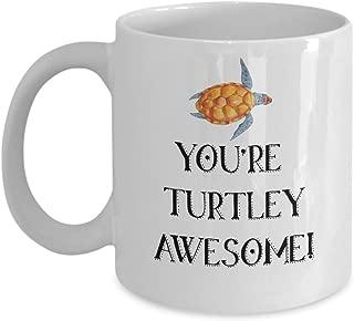 You're Turtley Awesome Sea Turtle Lover Coffee Mug Marine Biologist Tea Cup Gifts