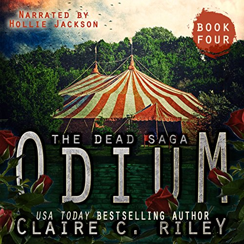 Odium IV     The Dead Saga              By:                                                                                                                                 Claire C. Riley                               Narrated by:                                                                                                                                 Hollie Jackson                      Length: 8 hrs and 27 mins     8 ratings     Overall 4.3