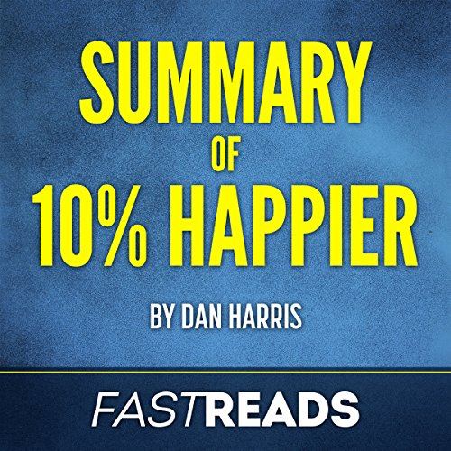 Summary of 10% Happier by Dan Harris audiobook cover art