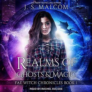 Realms of Ghosts and Magic     Fae Witch Chronicles, Book 1              Autor:                                                                                                                                 J. S. Malcom                               Sprecher:                                                                                                                                 Rachel Dulude                      Spieldauer: 5 Std. und 56 Min.     Noch nicht bewertet     Gesamt 0,0