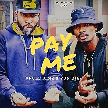 Pay Me (feat. Yun Kilz)
