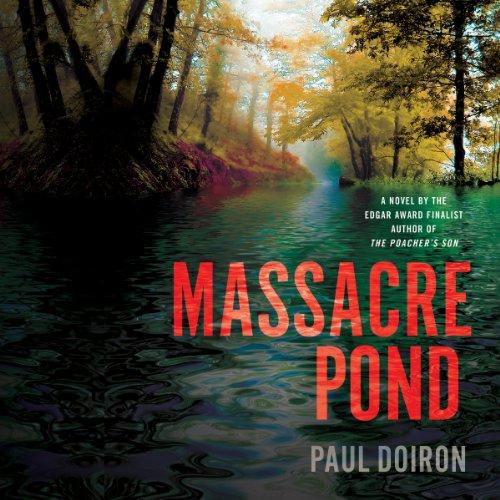 Massacre Pond     A Novel              By:                                                                                                                                 Paul Doiron                               Narrated by:                                                                                                                                 Henry Leyva                      Length: 9 hrs and 38 mins     1 rating     Overall 5.0