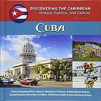 Cuba (Discovering the Caribbean: History, Politics, and Culture)