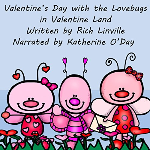 Valentine's Day with the Lovebugs in Valentine Land audiobook cover art
