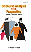 Discourse Analysis and Pragmatics: Issues in Theory and Practice