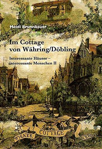 Im Cottage von Währing /Döbling...: Interessante Häuser - interessante Menschen II (Lokalgeschichte)